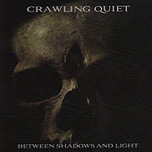 Play & Download Between Shadows and Light by Crawling Quiet | Napster