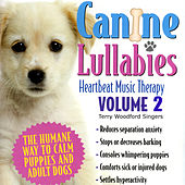 Play & Download Canine Lullabies - Heartbeat Music Therapy, Vol. 2 by Terry Woodford Singers | Napster
