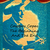 Play & Download The Beginning And The End by cowboy copas | Napster