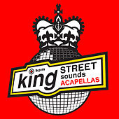 Play & Download King Street Sounds Acappellas by Various Artists | Napster