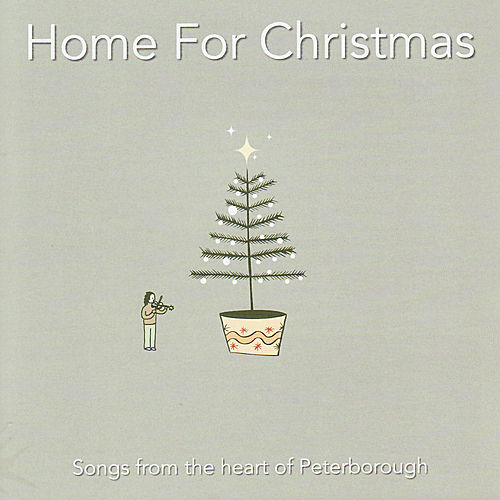 Home for Christmas - Songs from the Heart of Peterborough by Various Artists