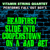 Play & Download Vitamin String Quartet Performs Fall Out Boy's Headfirst Slide into Cooperstown on a Bad Bet by Vitamin String Quartet | Napster