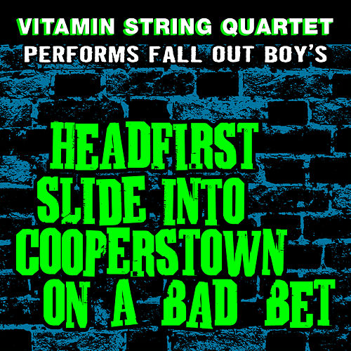 Vitamin String Quartet Performs Fall Out Boy's Headfirst Slide into Cooperstown on a Bad Bet by Vitamin String Quartet