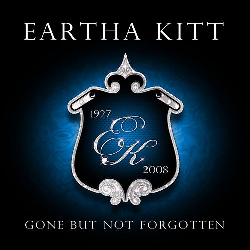 Play & Download Gone But Not Forgotten by Eartha Kitt | Napster
