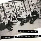 Twenty Years of Travelling by West Of Eden