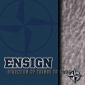 Direction Of Things To Come by Ensign