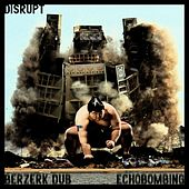 Berzerk Dub / Echobombing - Single by Disrupt (Dancehall)