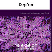 Play & Download Keep Calm by Relaxation Sleep Meditation | Napster