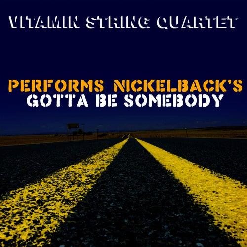 Vitamin String Quartet Performs Nickelback's Gotta Be Somebody by Vitamin String Quartet