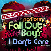 Play & Download Vitamin String Quartet Performs Fall Out Boy's I Don't Care by Vitamin String Quartet | Napster