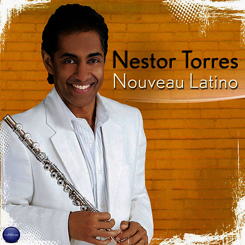 Nouveau Latino by Nestor Torres