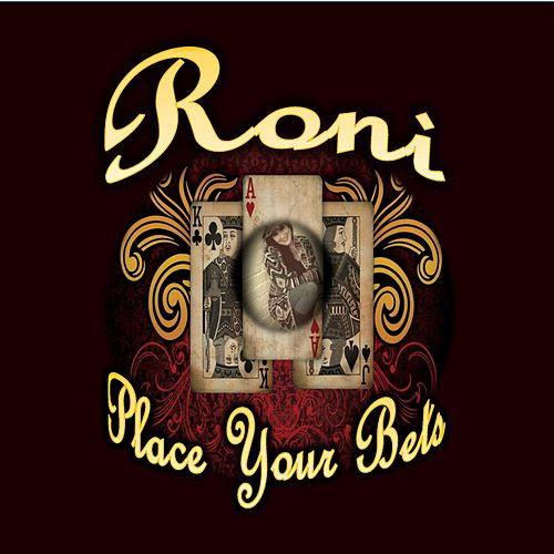 Play & Download Place Your Bets by Roni | Napster