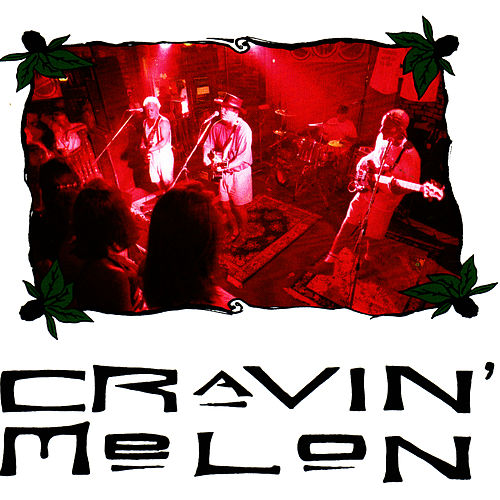 Play & Download Cravin' Melon by Cravin' Melon | Napster