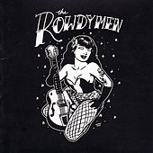 Play & Download The Rowdymen LTD by the Rowdymen | Napster