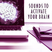 Sounds to Activate Your Brain – Classical Music for Learning, Growing Brain, Deep Focus, Einstein Effect, Mozart, Beethoven by Intense Study Music Society