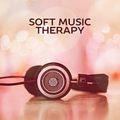 Play & Download Soft Music Therapy – Nature Sounds for Relaxation, Spa Music, Relaxing Waves, Pure Massage, Stress Relief, Relaxation Wellness, Spa Dreams by Meditation Spa | Napster