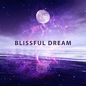 Blissful Dream – Music for Deep Sleep, Relaxing Music, Calming Lullabies, Rest, Fall Asleep, Sleepless, Cure Insomnia by Chakra's Dream