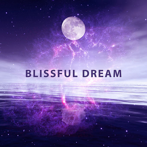 Play & Download Blissful Dream – Music for Deep Sleep, Relaxing Music, Calming Lullabies, Rest, Fall Asleep, Sleepless, Cure Insomnia by Chakra's Dream | Napster