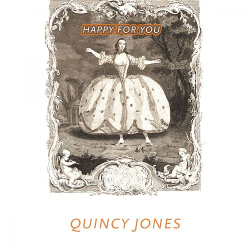 Happy For You von Quincy Jones