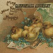 May your Easter be Happy von Cannonball Adderley