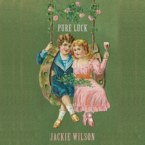 Pure Luck by Jackie Wilson
