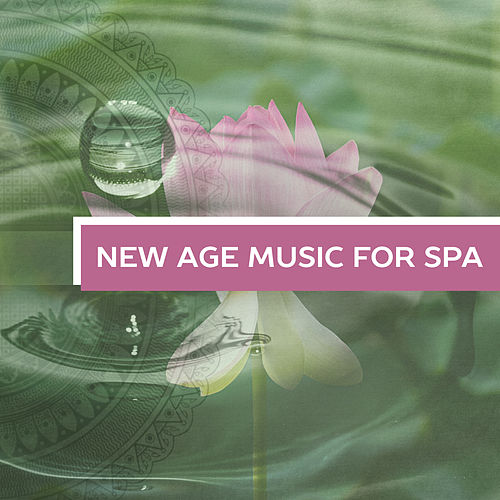 Play & Download New Age Music for Spa – Stress Free, Pure Relaxation, Spa Dreams, Sensual Massage, Relaxation Wellness, Nature Sounds, Spa Music by Relax - Meditate - Sleep | Napster