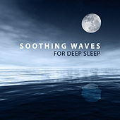 Play & Download Soothing Waves for Deep Sleep – Easy Listening Music, Sleep with New Age Sounds, Relaxing Night by Relaxing | Napster