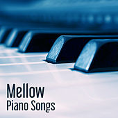 Play & Download Mellow Piano Songs – Calming Jazz, Relaxaed Jazz, Instrumental, Easy Listening, Cafe & Restaurant by Light Jazz Academy | Napster