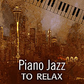 Play & Download Piano Jazz to Relax – Calming Jazz Music, Stress Relief, Piano Bar, Moonlight Jazz by Relaxing Jazz Music | Napster