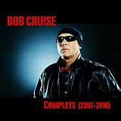 Complete (2007 - 2016) by BOB CRUISE