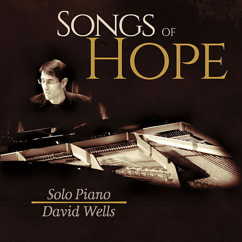 Songs of Hope by David Wells