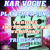 Play That Song (Special Instrumental Versions) [Tribute To Train] by Kar Vogue