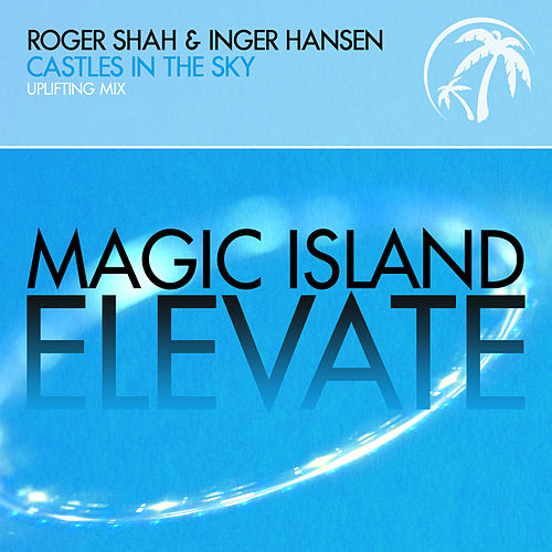 Play & Download Castles in the Sky by Roger Shah | Napster