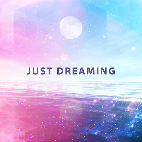 Play & Download Just Dreaming – Relaxing Music, Lullabies for Deep Sleep, Rest, Fall Asleep, Sleepless by Relaxation and Dreams Spa   Napster