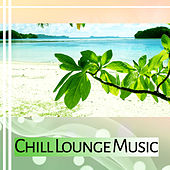 Chill Lounge Music – Soft Music to Calm Down, Beach Lounge, Relaxing Sounds, Mind Peace by Top 40