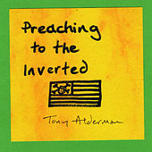 Preaching to the Inverted by Tony Alderman
