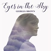 Play & Download Eyes in the Sky by Georgia Brown | Napster