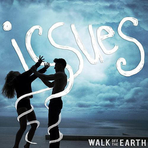 Play & Download Issues by Walk off the Earth | Napster