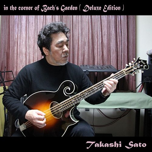 In the Corner of Bach's Garden (Deluxe Edition) de Takashi Sato