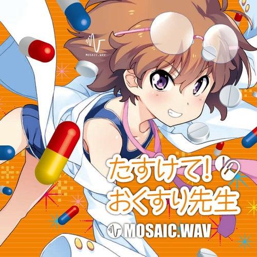 Tasukete! Okusuri Sensei by Mosaic.wav