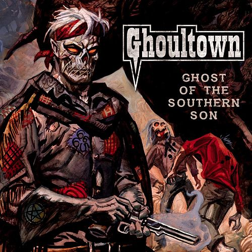 Ghost of the Southern Son by Ghoultown