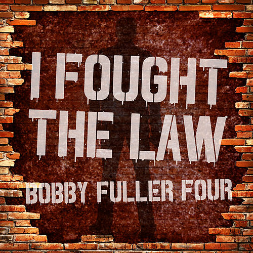 Play & Download I Fought the Law by Bobby Fuller Four | Napster