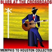 Blues at the Crossroads: Memphis to Houston Collected by Various Artists
