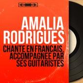 Chante en français, accompagnée par ses guitaristes (Mono version) von Amalia Rodrigues