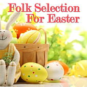 Folk Selection For Easter von Various Artists