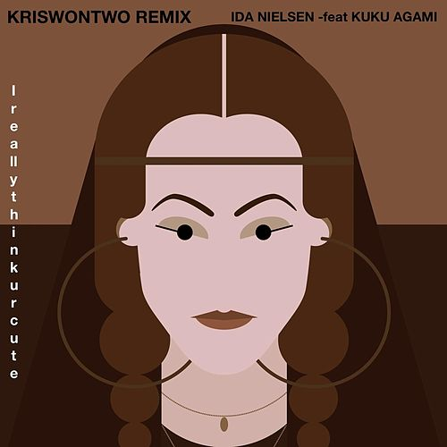 I Really Think Ur Cute (Kriswontwo Remix) [feat. Kuku Agami] by Ida Nielsen