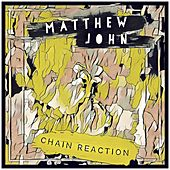 Chain Reaction by Matthew John