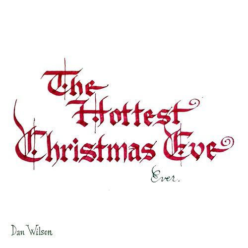 The Hottest Christmas Eve Ever de Dan Wilson