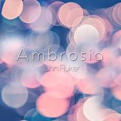 Play & Download Ambrosia by John Fluker | Napster