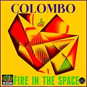 Play & Download Fire in the Space by Colombo | Napster
